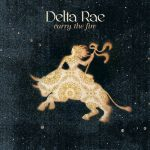 Carry the Fire- Album by Delta Rae