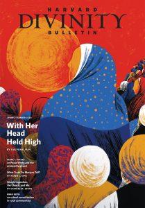 Harvard Divinity Bulletin, Spring/Summer 2020