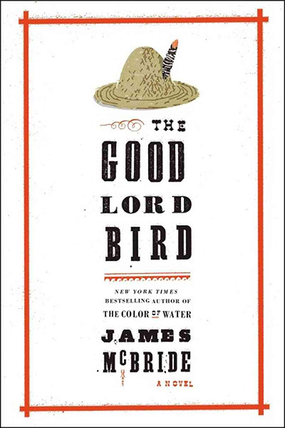 """""""The Good Lord Bird, by James McBride (2021)"""